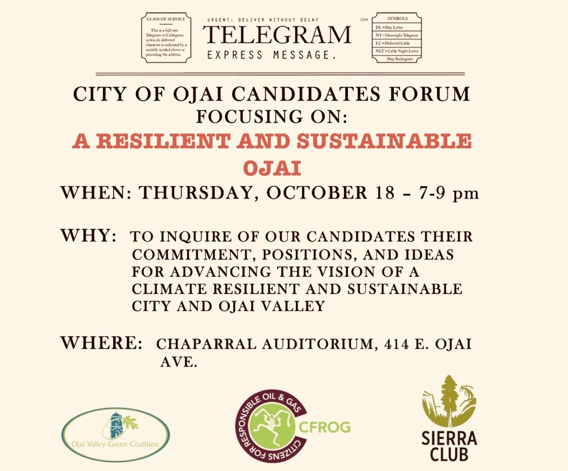 City of Ojai Candidates Forum: Focusing on Resilience and Sustainability Thursday, Oct 18 – 7-9pm